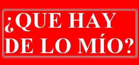 QUE HAY DE LO MIO